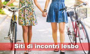 Siti di incontri lesbo: Quali sono e come Sceglierli